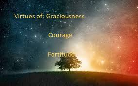 picture for the virtue of graciousness, courage and fortitude