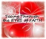 seein through the eyes of faith