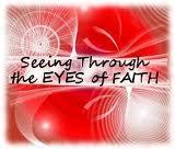 seein through the eyes of faith