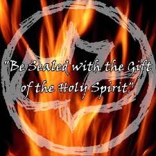 Be sealed with the gift of the Holy Spirit