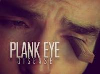 plank in eye
