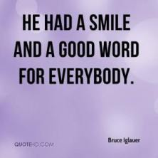 he had a smile and good word for everybody