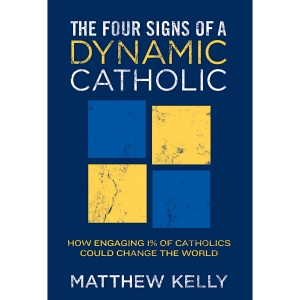 Four-Signs-of-a-Dynamic-Catholic1