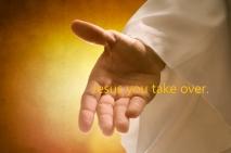 Jesus you take over