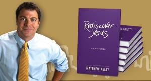 Rediscover Jesus Matthew Kelly