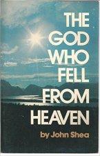 God Who Fell From Heaven by John Shea