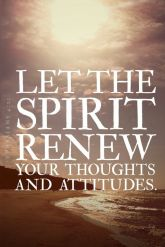 let-the-spirit-renew-your-thoughts-and-attutudes