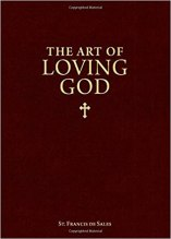 The Art of Loving God St. Francis deSales